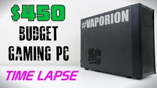 $450 Budget Gaming PC - Time Lapse Build