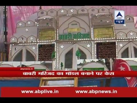 Ayodhya: FIR against 3 for exhibiting Babri masjid model