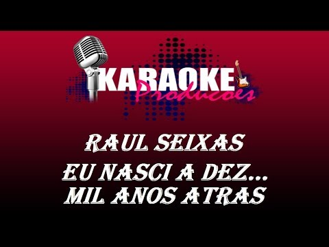 Video RAUL SEIXAS - EU NASCI HA DEZ MIL ANOS ATRAS ( KARAOKE ) download in MP3, 3GP, MP4, WEBM, AVI, FLV January 2017