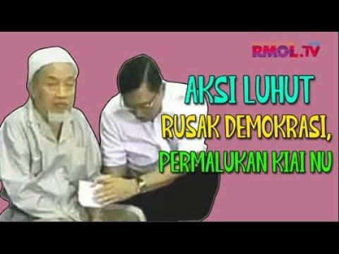 Aksi Luhut Rusak Demokrasi, Permalukan Kiai NU