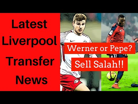 Latest Liverpool Transfer News- Mo Salah, Nicolas Pepe & Timo Werner Update