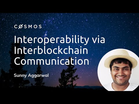 Cosmos Interoperability via Interblockchain Communication with Sunny Aggarwal | EDCON Toronto 2018
