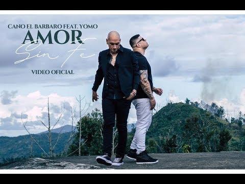 Cano El Barbaro Feat Yomo - Amor Sin Fe (VIDEO OFICIAL) видео