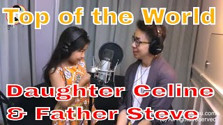Top of the world- Celine Tam and Daddy Steve Tam