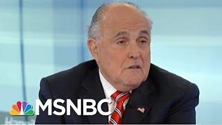 Rudy Giuliani 'Wildly Off-Base' On Robert Mueller Probe | Morning Joe | MSNBC