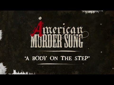 Video American Murder Song - A Body On The Step (Official Lyrics Video) download in MP3, 3GP, MP4, WEBM, AVI, FLV January 2017