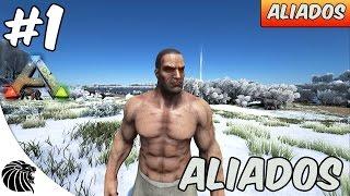 ARK Survival Evolved - SÉRIE NOVA [ALIADOS] #1