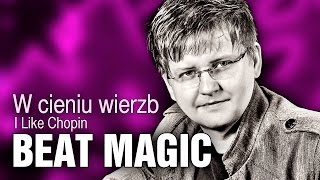 Beat Magic - W Cieniu Wierzb