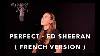 Video PERFECT ( FRENCH VERSION ) ED SHEERAN ( SARA'H COVER ) download in MP3, 3GP, MP4, WEBM, AVI, FLV January 2017