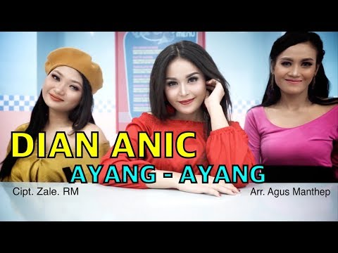 AYANG AYANG - DIAN ANIC (VIDEO KLIP ORIGINAL)