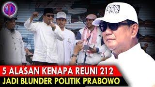 Video 5 Alasan Kenapa Reuni 212 Bisa Jadi Blund3r Politik Prabowo MP3, 3GP, MP4, WEBM, AVI, FLV Desember 2018