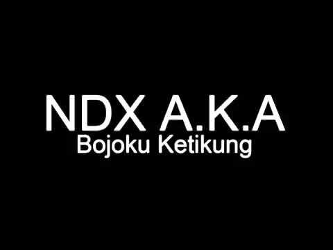 NDX AKA - Bojoku Ketikung Chord