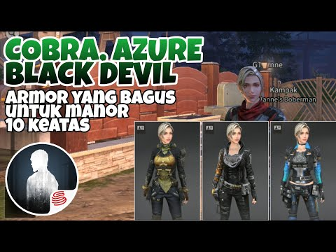 COBRA, BLACK DEVIL ATAU AZURE ARMOR? — REVIEW ARMOR MANOR 10 PLUS | LIFEAFTER INDONESIA