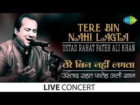 Tere Bin Nahi Lagta - Live Performance - Ustad Rahat Fateh Ali Khan