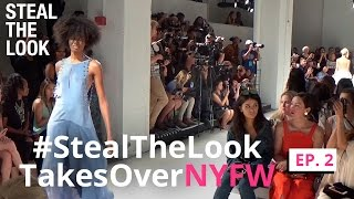 #StealTheLookTakesOverNYFW SS17 ep.2 | Steal The Look