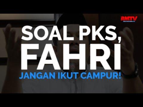 Soal PKS, Fahri Jangan Ikut Campur!