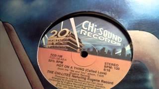 Video The Chi-Lites-Hot on a Thing(12 inch) MP3, 3GP, MP4, WEBM, AVI, FLV Juni 2018