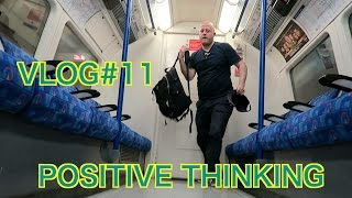Vlog #11 Positive Thinking
