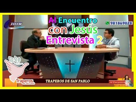 Al encuentro con Jesus - Entrevista a Traperos de San Pablo