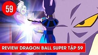Review Dragon Ball Super - Bảy viên ngọc rồng siêu cấp tập 59 : Bảo vệ Gowasu - Tiêu diệt Zamasu