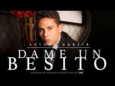 Letra Dame Un Besito Arturo Garcia