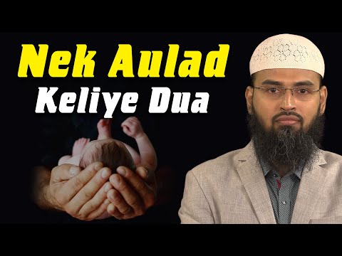 Video Nek Aur Saleh Aulad   Child Keliye Kounsi Dua Kare By Adv  Faiz Syed download in MP3, 3GP, MP4, WEBM, AVI, FLV January 2017
