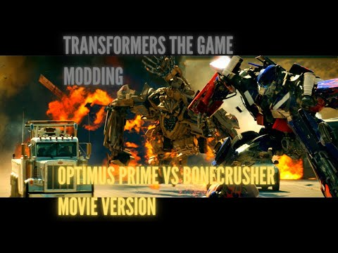 (Epic Modding)Transformers The Game Modding,Optimus Prime Vs Bonecrusher Movie Version.