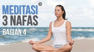 Video Bagian 4: Meditasi 3 Nafas MP3, 3GP, MP4, WEBM, AVI, FLV November 2017