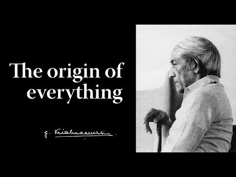 Krishnamurti –The origin of everything