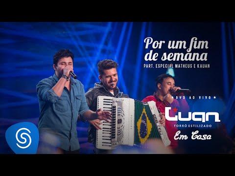 Luan Estilizado - Por um Fim de Semana - Part. Matheus e Kauan - DVD Em Casa (Vídeo Oficia