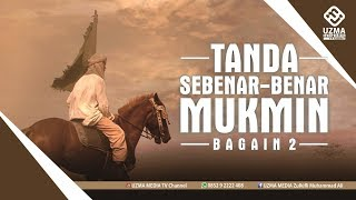 Video TANDA SEBENAR-BENAR MUKMIN #2| UST. ZULKIFLI MUHAMMAD ALI, LC., MA. MP3, 3GP, MP4, WEBM, AVI, FLV Desember 2018