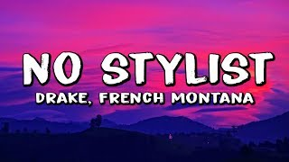 French Montana & Drake - No Stylist (Lyrics)