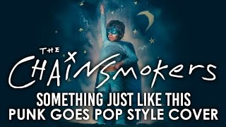 """Video The Chainsmokers - Something Just Like This (Punk Goes Pop Style) """"Pop Punk Cover"""" MP3, 3GP, MP4, WEBM, AVI, FLV Juli 2018"""