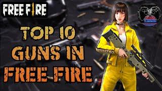 TOP 10 GUNS IN FREE FIRE || GARENA FREE FIRE