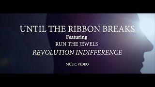 Until The Ribbon Breaks Feat. Run The Jewels -