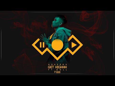 Hoaprox - Get Highhh ft. Goll (Official Lyrics Video) - Thời lượng: 3 phút và 26 giây.