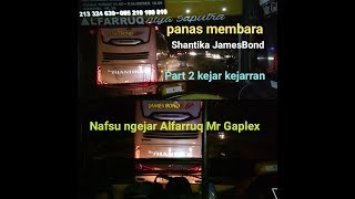 Video Po.Shantika JamesBond ngejar Alfarruq Mr Gaplex,Part 2 MP3, 3GP, MP4, WEBM, AVI, FLV Oktober 2018