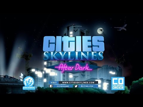 Cities: Skylines - After Dark Expansion Gamescom 2015 Trailer