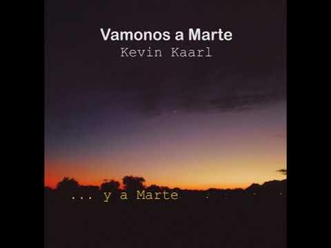 Kevin Kaarl - Vamonos a Marte