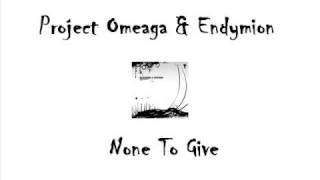 Download Lagu Project Omeaga & Endymion - None To Give Mp3