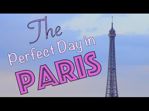 The Perfect Day in Paris, France