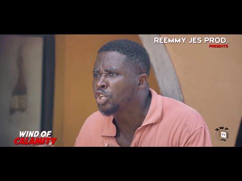 WIND OF CALAMITY (New Hit Movie) - 2020 Latest Nigerian Nollywood Movie