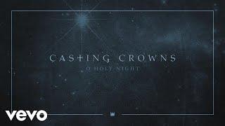 Video Casting Crowns - O Holy Night (Audio) MP3, 3GP, MP4, WEBM, AVI, FLV Maret 2019