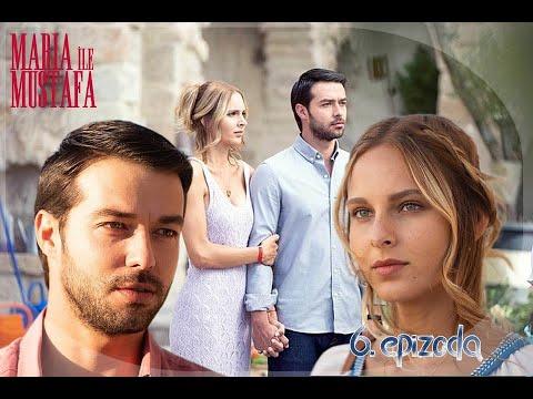 Marija i Mustafa - 6.epizoda sa prevodom cela