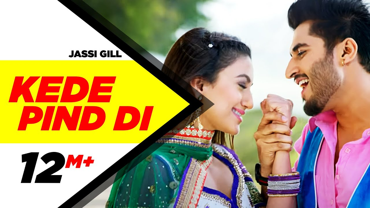 KEDE PIND DI SONG LYRICS & VIDEO | OH YAARA AINVAYI AINVAYI LUT GAYA | JASSI GILL