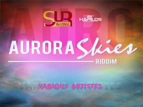 Aurora Skies Riddim Mix (march 2012) So Unique Records
