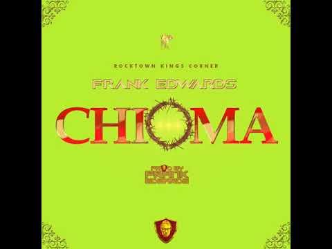 CHIOMA (Good God)  - Frank Edwards