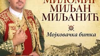 Narodni guslar Milomir Miljan Miljanić - Mojkovačka bitka - (Audio 2003)