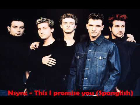 Nsync - This I Promise You (Spanish & English) Mix