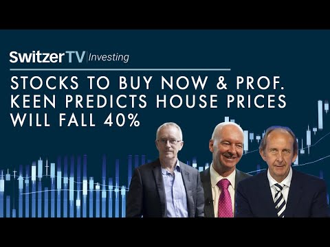 Stocks to buy now and Prof. Keen house prices will fall 40%, is he wrong? | Episode 10 | Switzer TV